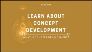 Learn about developing a concept